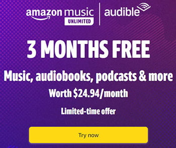 3 Months free Amazon Music & Audible worth $24.94 per month